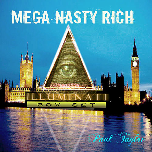 Mega Nasty Rich: Illuminati Box Set by Paul Taylor