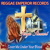 Cover Me Under Your Blood by Tinga Stewart