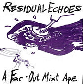 A Far Out Mixt Ape by Residual Echoes
