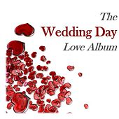 The Wedding Day Love Album by Various Artists