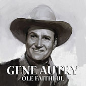 Ole Faithful by Gene Autry