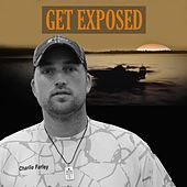 Get Exposed (feat. Cody Davis) by Charlie Farley