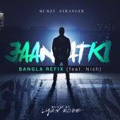 Jaan Atki (Bangla Refix) [feat. Nish] by Mumzy Stranger