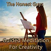 Guided Meditation for Creativity by The Honest Guys