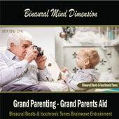 Grand Parenting - Grand Parents Aid (Binaural Beats & Isochronic Tones) by Binaural Mind Dimension