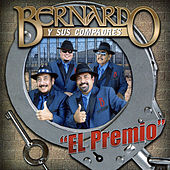 El Premio by Bernardo y sus Compadres