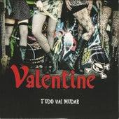 Tudo Vai Mudar by Valentine