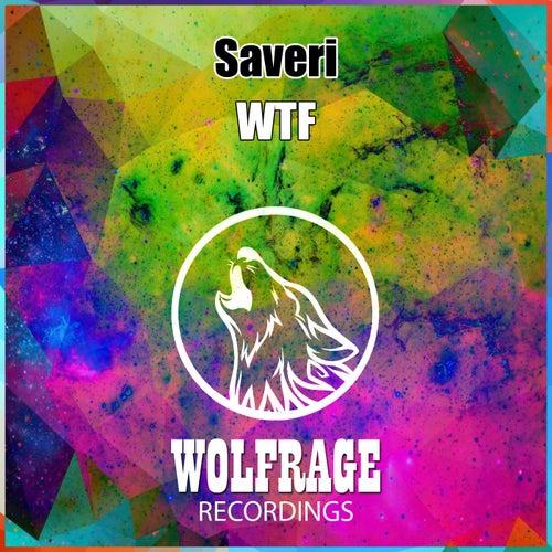 Wtf by Saveri