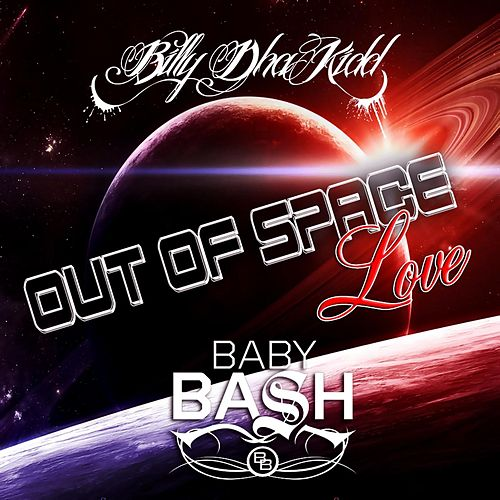 Out of Space Love by Baby Bash