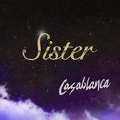 Sister by Casablanca