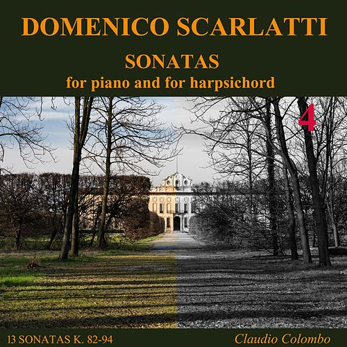 Domenico Scarlatti: Sonatas for piano and for harpsichord, Vol. 4 by Claudio Colombo