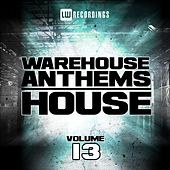 Warehouse Anthems: House, Vol. 13 - EP by Various Artists