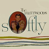 Softly by The Fleetwoods