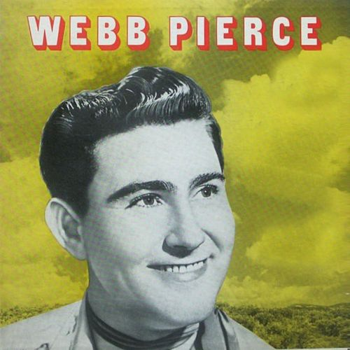 Webb Pierce by Webb Pierce