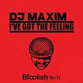 I've Got The Feeling by Maxim (1)