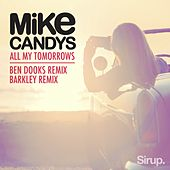 All My Tomorrows - The Remixes von Mike Candys