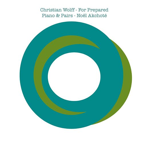 Christian Wolff: For Prepared Piano & Pairs (Arr. for Guitar) by Noel Akchoté