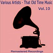 That Old Time Music Vol. 10 by Various Artists
