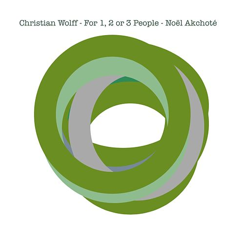 Christian Wolff: For One, Two or Three People (Arr. for Guitar) by Noel Akchoté