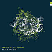 Sampling Baroque Handel by Musica Sequenza