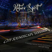 City Soundscape Serenity (A Loopable Nature Sounds Meditation and Sleep System) by Nature Spirit Soundscapes