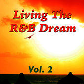 Living The R&B Dream, Vol. 2 von Various Artists