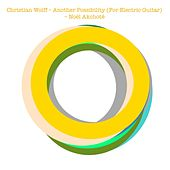 Christian Wolff: Another Possibility (Arr. for Guitar) by Noel Akchoté