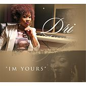 I'm Yours by Dri