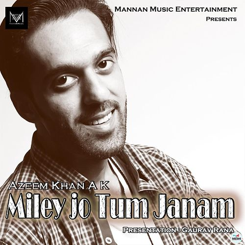 Miley Jo Tum Janam by Azeem Khan A K