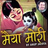 Maiya Mori By Anup Jalota by Various Artists