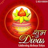 Shubh Divas - Celebrating Akshaya Tritiya by Various Artists
