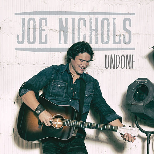Undone by Joe Nichols
