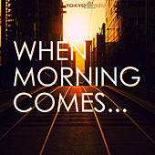 When Morning Comes by Various Artists