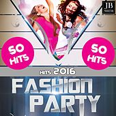 Fashion Party (50 Hits 2016) by Various Artists