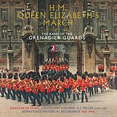 H.M. Queen Elizabeth's March by Band of the Grenadier Guards