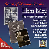 Icons of German Cinema: Hans May – The Forgotten Composer (Remastered 2016) by Various Artists