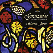 Granados: The Complete Piano Music by Martin Jones