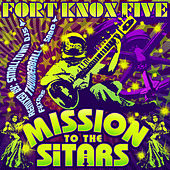 Mission to the Sitars by The Fort Knox Five