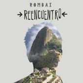 Reencuentro by Rombai