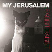 Rabbit Rabbit by My Jerusalem