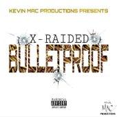Bulletproof by X-Raided