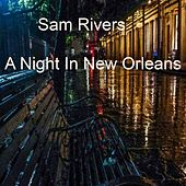 A Night in New Orleans by Sam Rivers