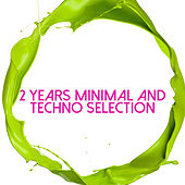 2 Years Minimal and Techno Selection by Various Artists