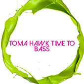Toma Hawk Time to Bass by R3ckzet