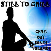 Still to Chill, Vol.1 by Various Artists