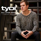 All I Ever Knew by Tydi