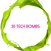 30 Tech Bombs by Various Artists