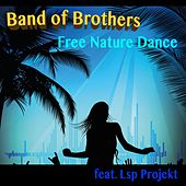 Free Nature Dance (feat. Lsp Projekt) by The Band of Brothers