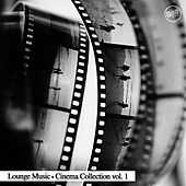 Lounge Cinema Collection Vol. 1 by Various Artists