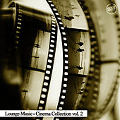 Lounge Cinema Collection Vol. 2 by Various Artists